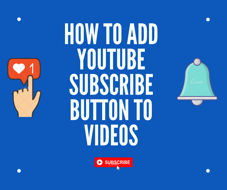 HOW TO ADD YOUTUBE SUBSCRIBE BUTTON TO VIDOES