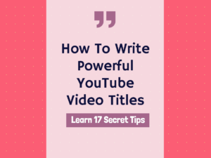 How to Write Powerful YouTube Title