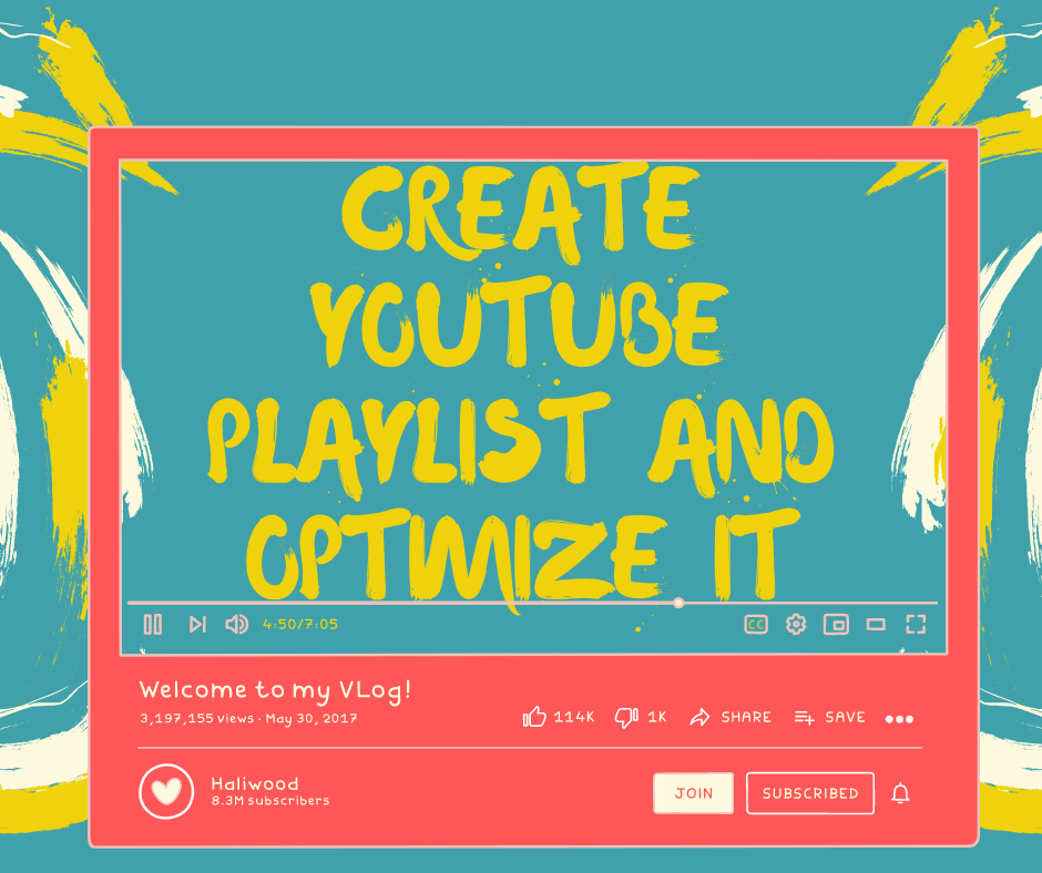 create Youtube playlist and optimize it