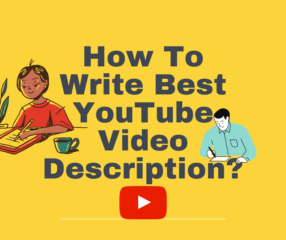 How To Write Best YouTube Video Descriptions