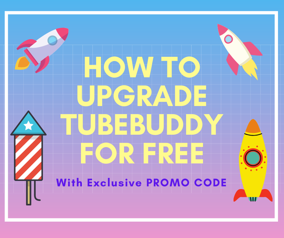 how to Upgrade tubebuddy for free