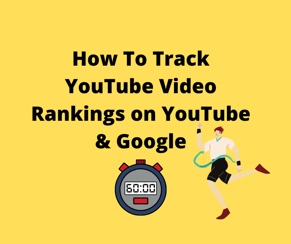 How To Track YouTube Video Rankings on YouTUbe & Google